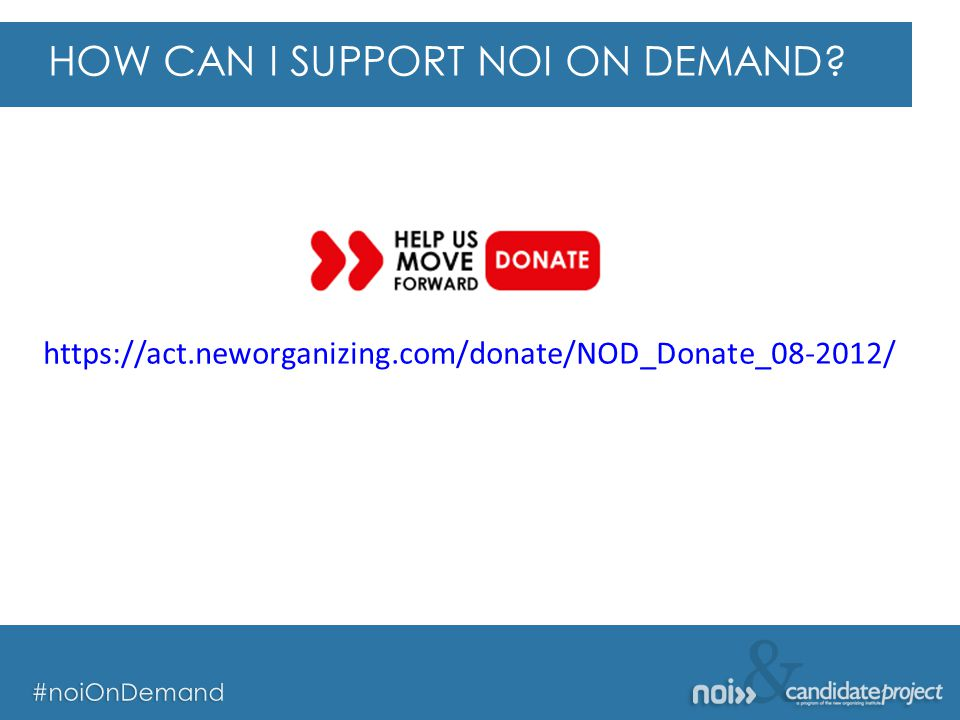 & #noiOnDemand & #noiOnDemand Interdependent Leadership (aka the Snowflake Model) Interdependent Leadership https://act.neworganizing.com/donate/NOD_Donate_08-2012/ HOW CAN I SUPPORT NOI ON DEMAND