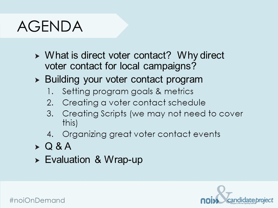 & #noiOnDemand AGENDA What is direct voter contact.