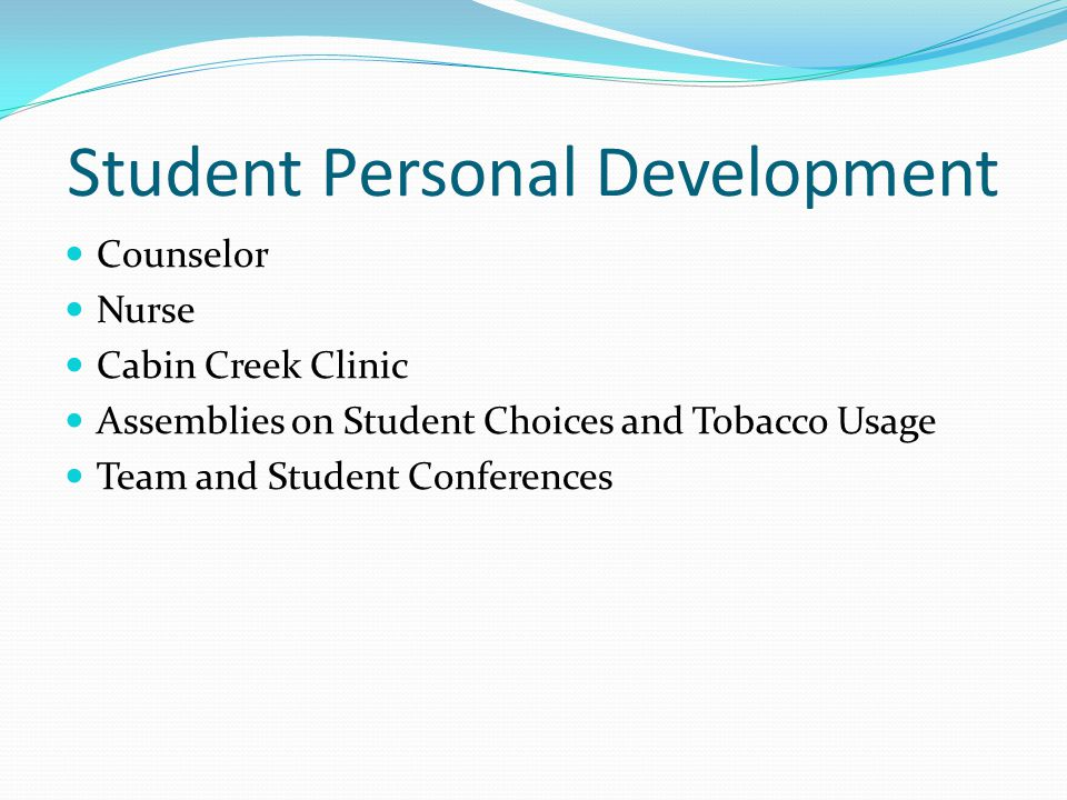 Student Personal Development Counselor Nurse Cabin Creek Clinic Assemblies on Student Choices and Tobacco Usage Team and Student Conferences