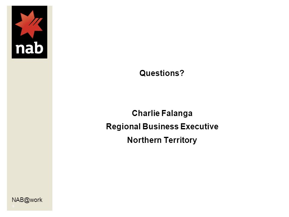 NAB@work 9 Questions Charlie Falanga Regional Business Executive Northern Territory