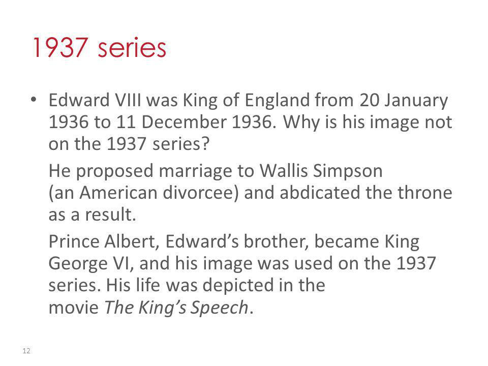 1937 series Edward VIII was King of England from 20 January 1936 to 11 December 1936.