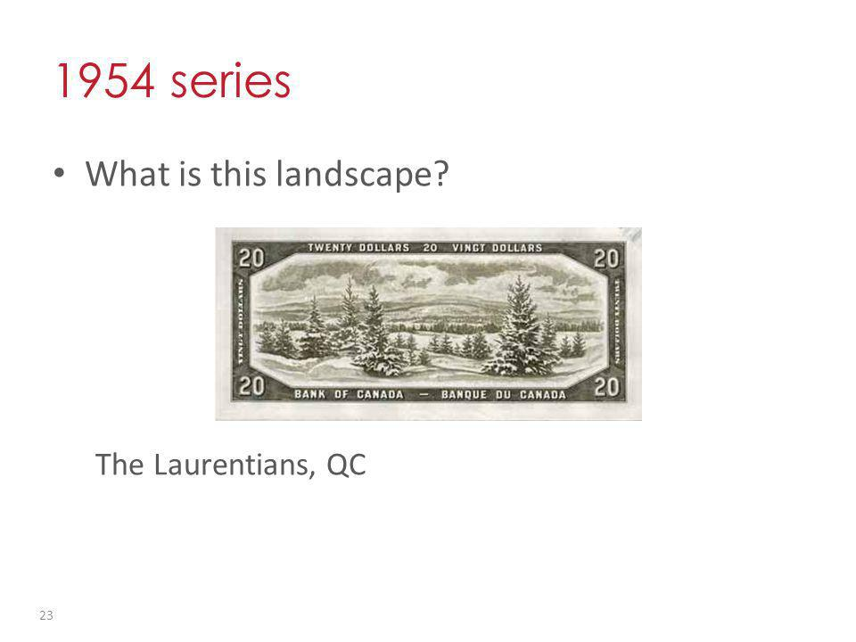 1954 series What is this landscape The Laurentians, QC 23