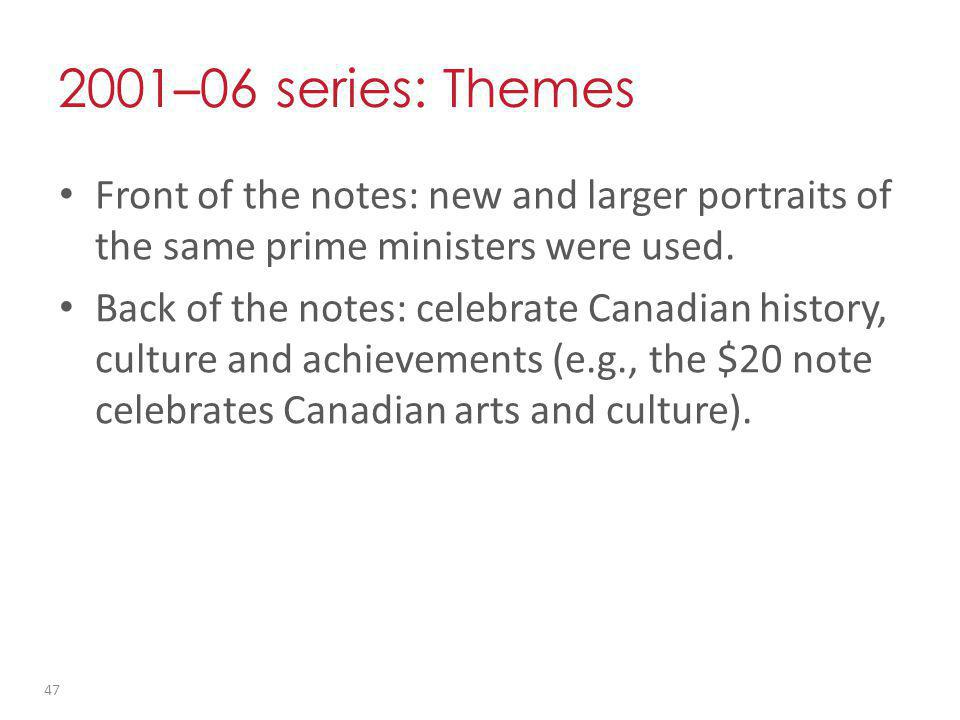 2001 – 06 series: Themes Front of the notes: new and larger portraits of the same prime ministers were used.