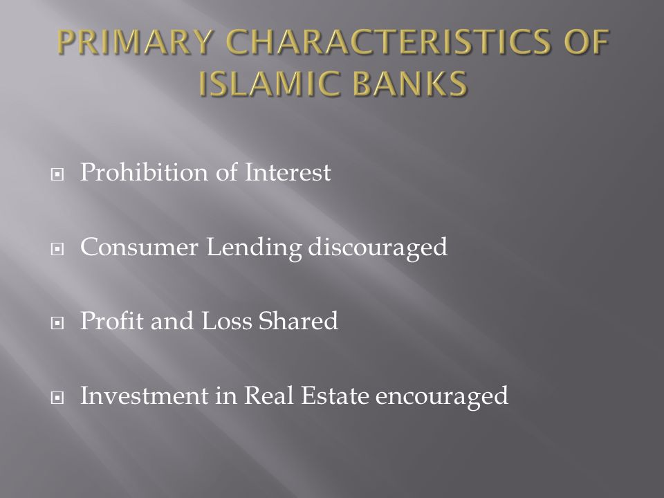 Prohibition of Interest Consumer Lending discouraged Profit and Loss Shared Investment in Real Estate encouraged