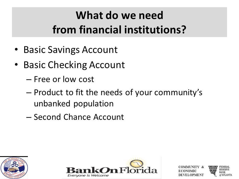 COMMUNITY & ECONOMIC DEVELOPMENT What do we need from financial institutions.