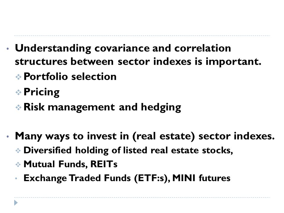 Understanding covariance and correlation structures between sector indexes is important.