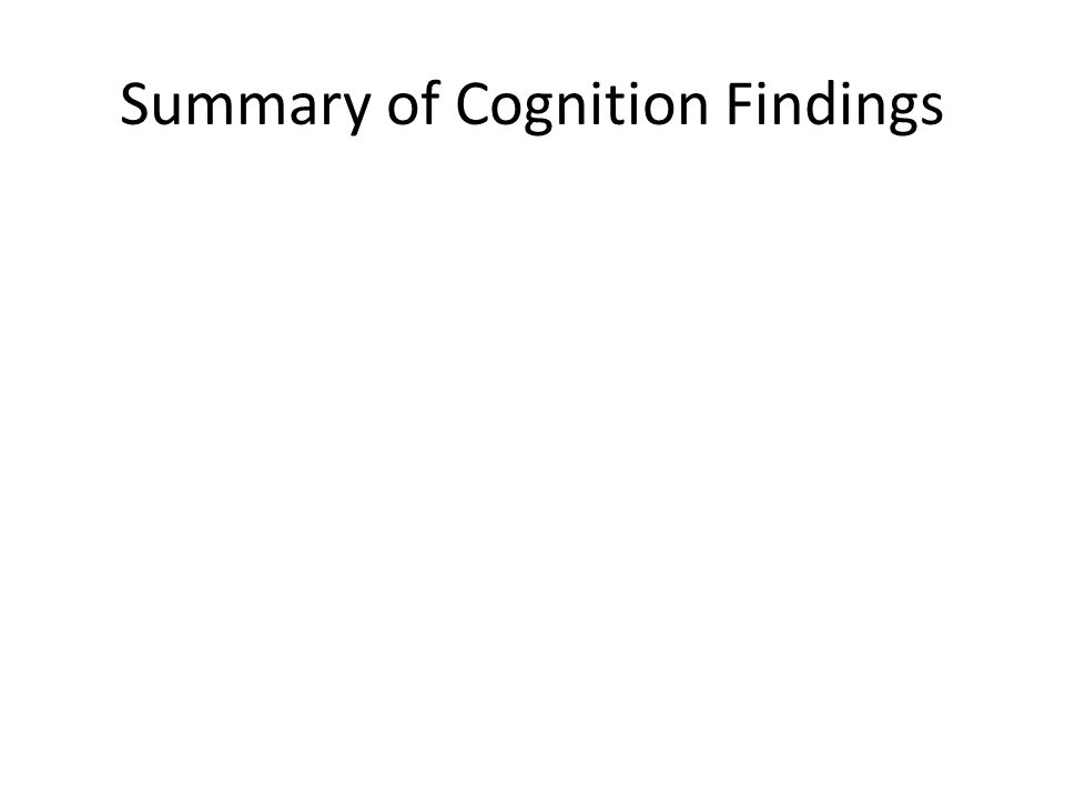 Summary of Cognition Findings