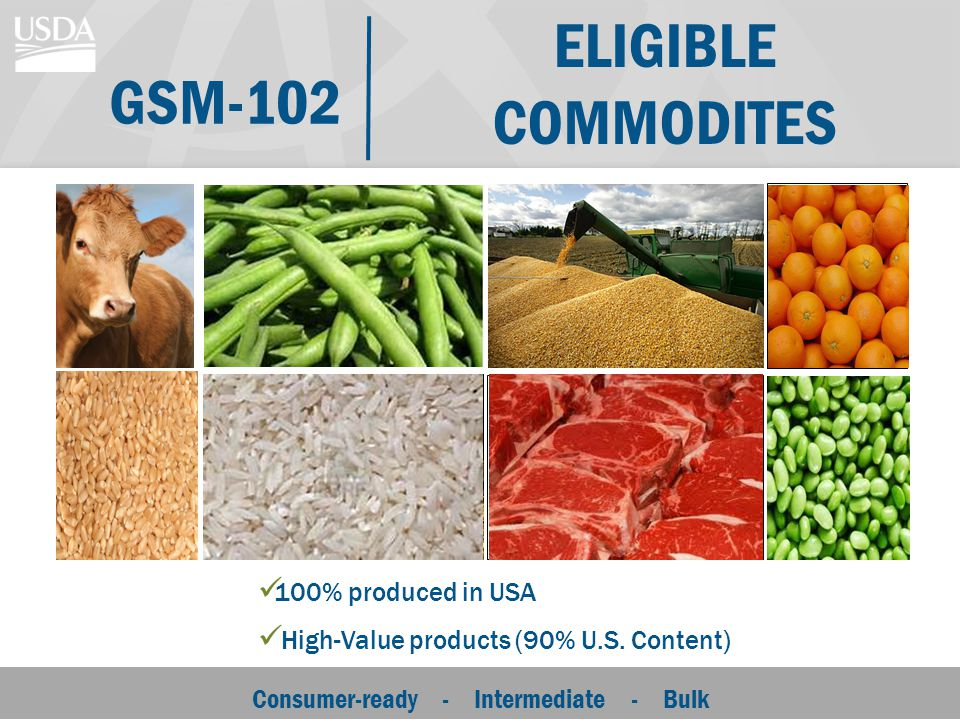 Consumer-ready - Intermediate - Bulk ELIGIBLE COMMODITES 100% produced in USA High-Value products (90% U.S.