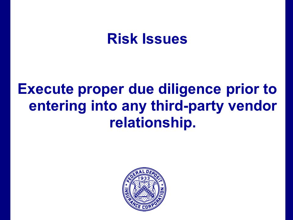 Filename 64 Risk Issues Execute proper due diligence prior to entering into any third-party vendor relationship.