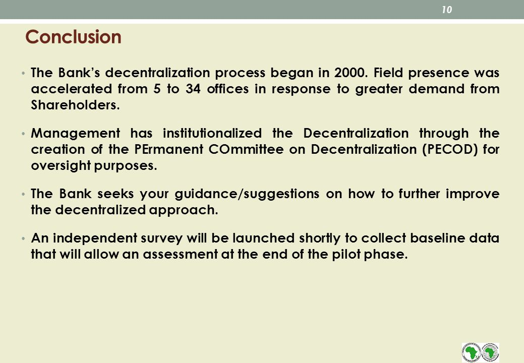 Conclusion The Banks decentralization process began in 2000.