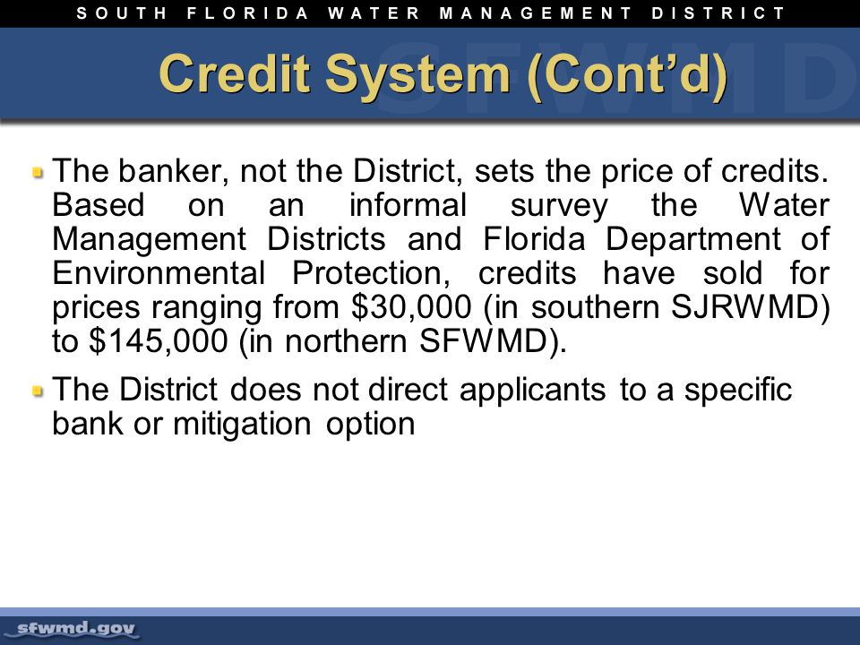 Credit System (Contd) The banker, not the District, sets the price of credits.
