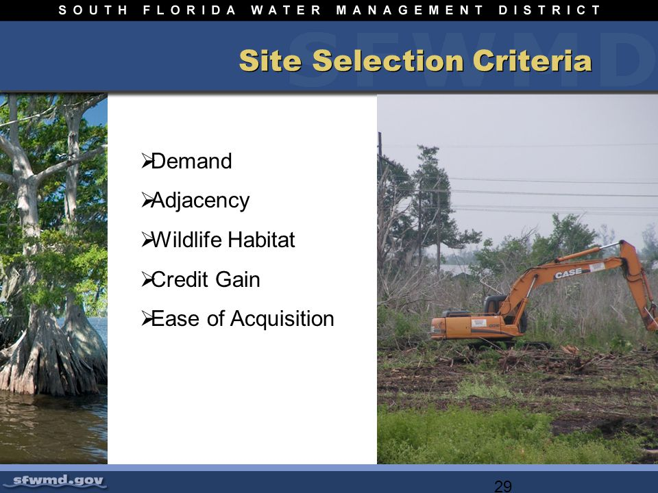 29 Site Selection Criteria Demand Adjacency Wildlife Habitat Credit Gain Ease of Acquisition