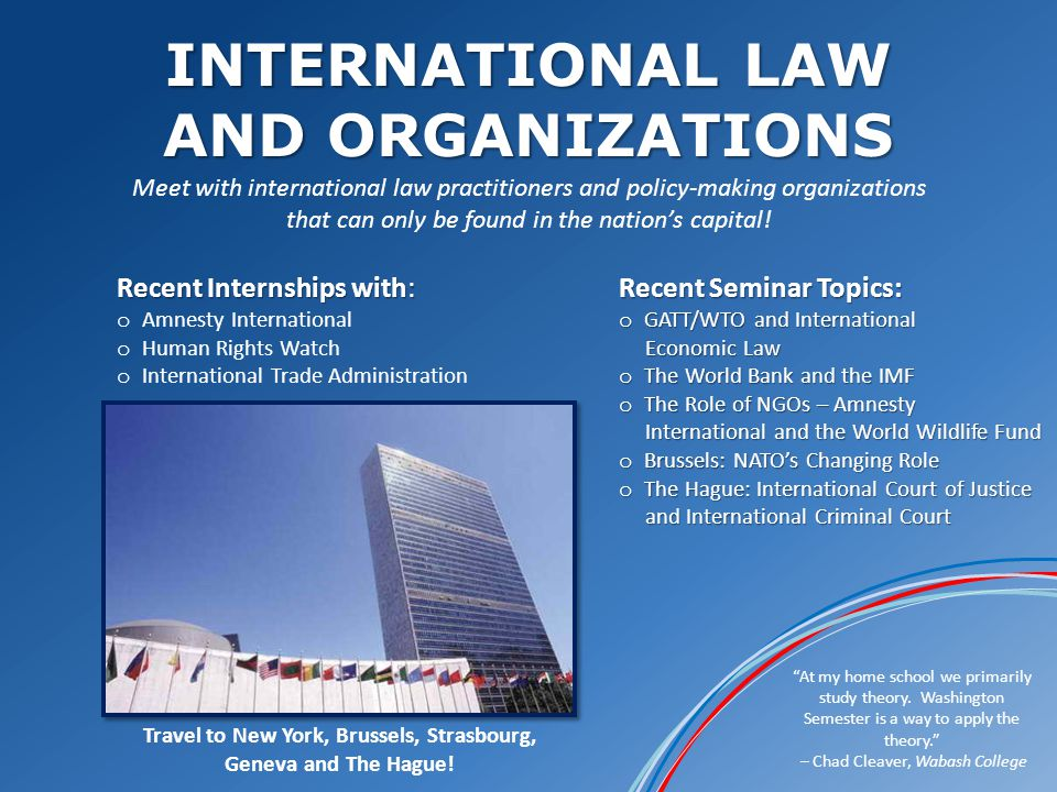 INTERNATIONAL LAW AND ORGANIZATIONS At my home school we primarily study theory.