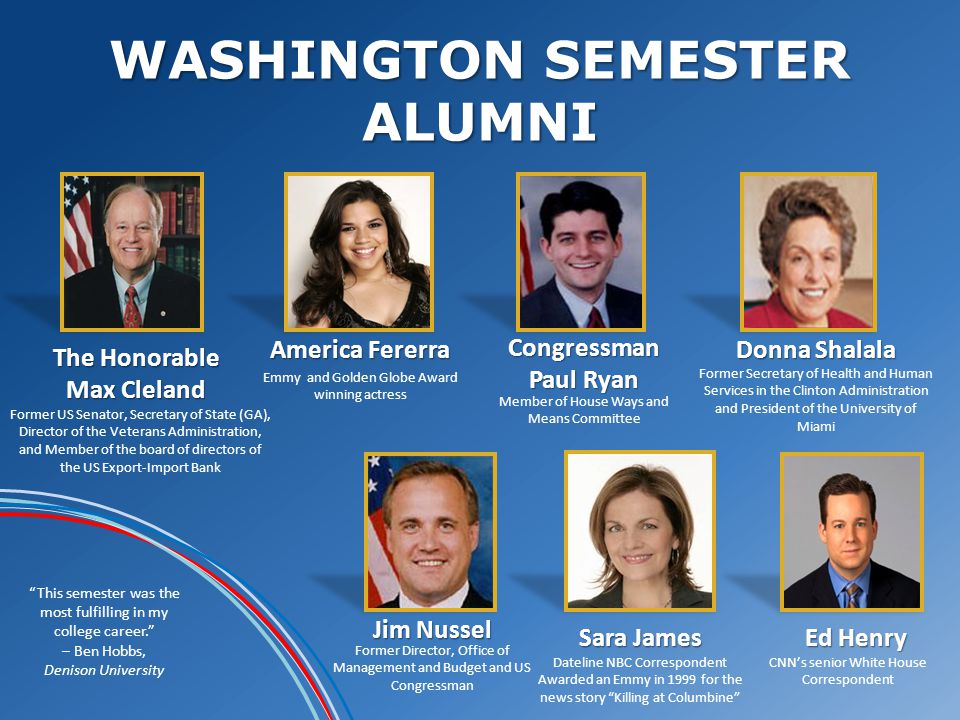 WASHINGTON SEMESTER ALUMNI This semester was the most fulfilling in my college career.