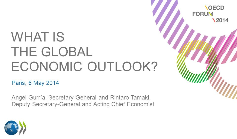 WHAT IS THE GLOBAL ECONOMIC OUTLOOK.