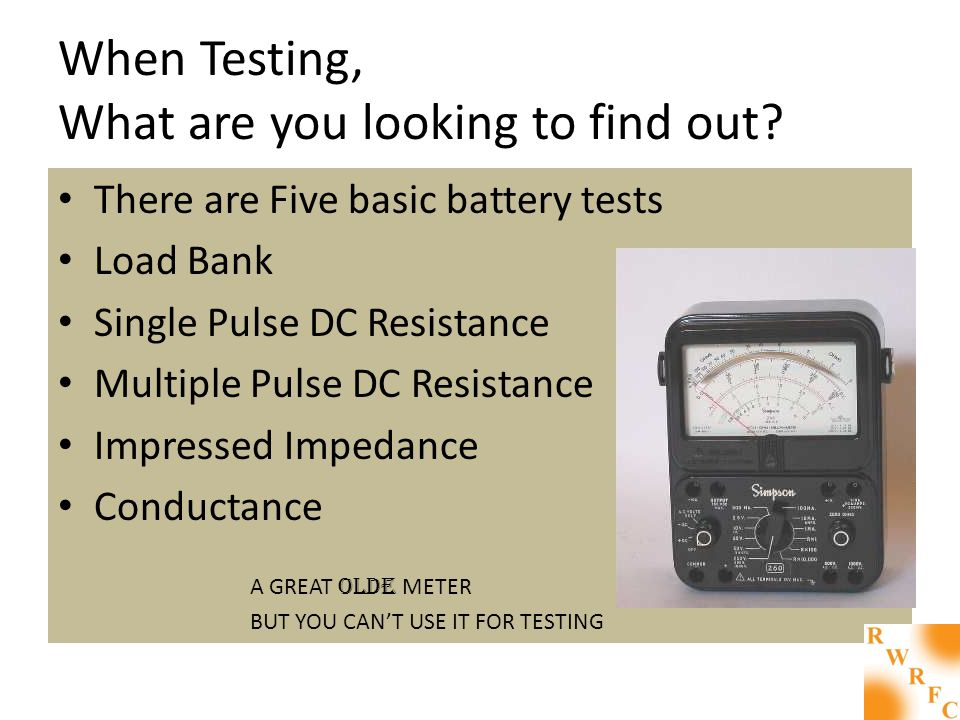 When Testing, What are you looking to find out.