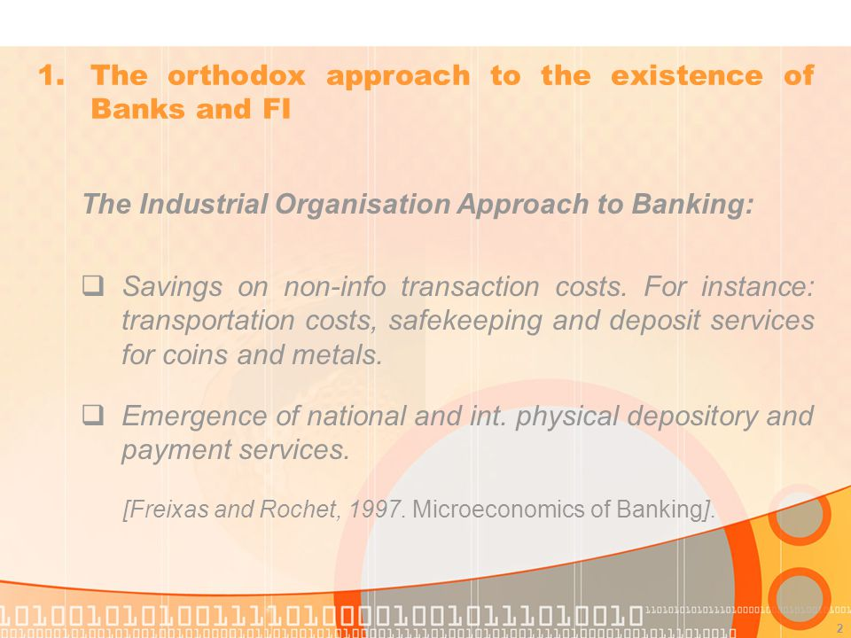 2 The Industrial Organisation Approach to Banking: Savings on non-info transaction costs.