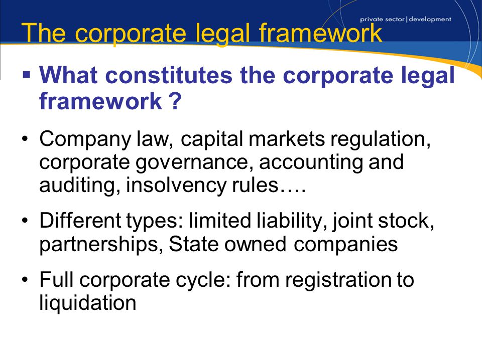 The corporate legal framework What constitutes the corporate legal framework .