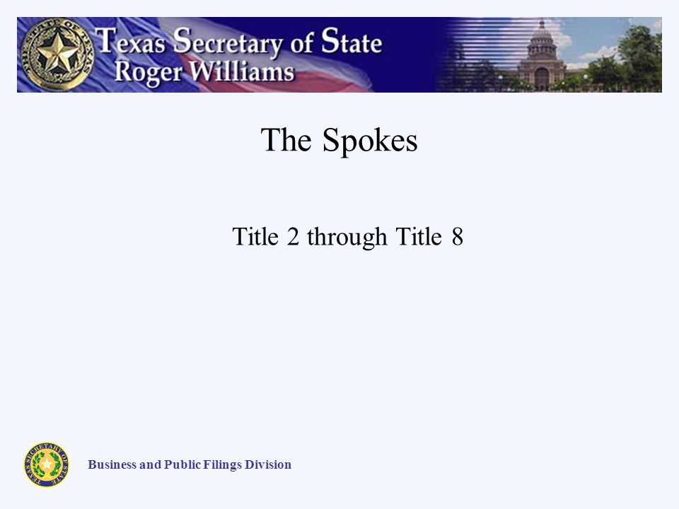 The Spokes Business and Public Filings Division Title 2 through Title 8
