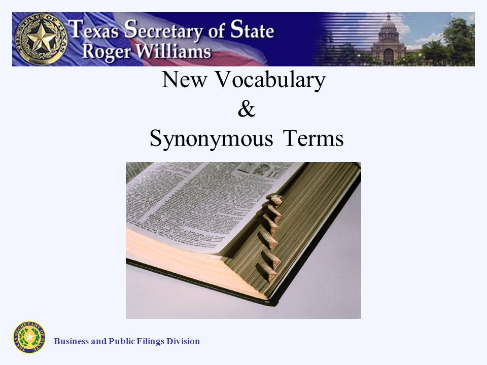 New Vocabulary & Synonymous Terms Business and Public Filings Division