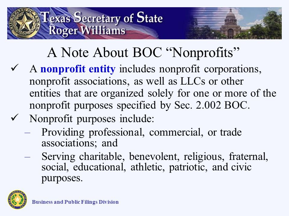 A Note About BOC Nonprofits A nonprofit entity includes nonprofit corporations, nonprofit associations, as well as LLCs or other entities that are organized solely for one or more of the nonprofit purposes specified by Sec.