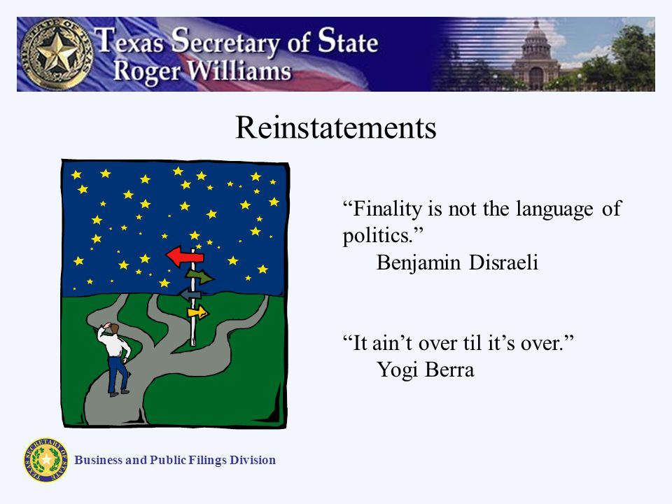 Reinstatements Business and Public Filings Division Finality is not the language of politics.