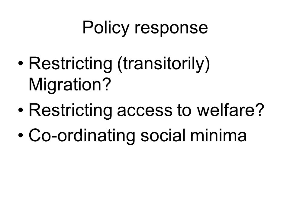 Policy response Restricting (transitorily) Migration.