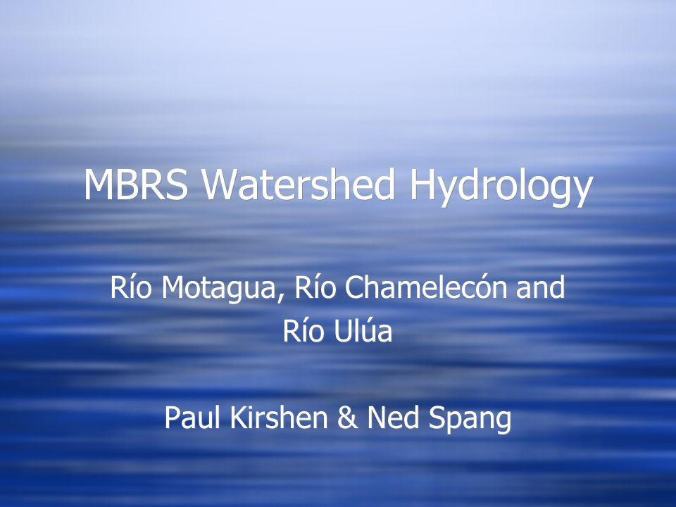 MBRS Watershed Hydrology Río Motagua, Río Chamelecón and Río Ulúa Paul Kirshen & Ned Spang Río Motagua, Río Chamelecón and Río Ulúa Paul Kirshen & Ned Spang