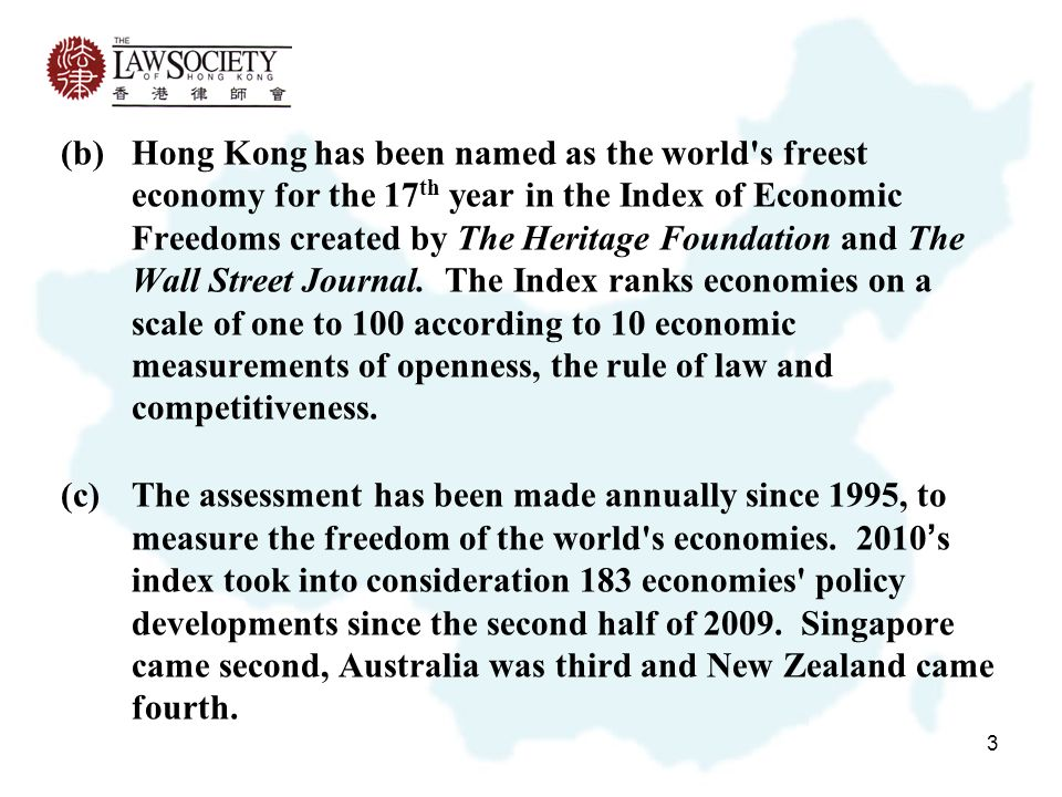 3 (b)Hong Kong has been named as the world s freest economy for the 17 th year in the Index of Economic Freedoms created by The Heritage Foundation and The Wall Street Journal.