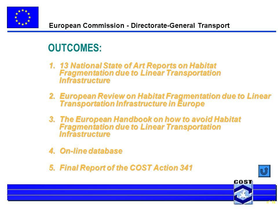 European Commission - Directorate-General Transport n° 14 OUTCOMES: 1.