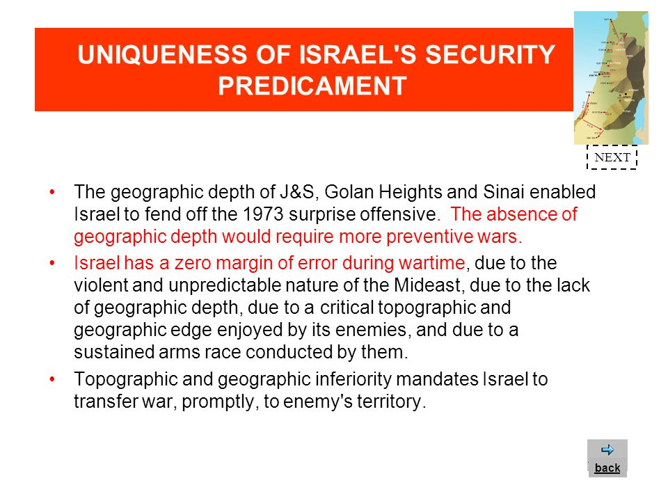 UNIQUENESS OF ISRAEL S SECURITY PREDICAMENT The world expects Israel to yield land, which it does scarcely possess.