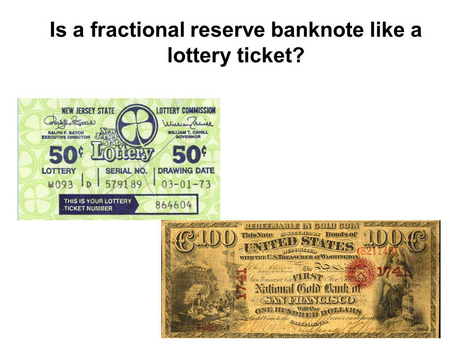 Is a fractional reserve banknote like a lottery ticket