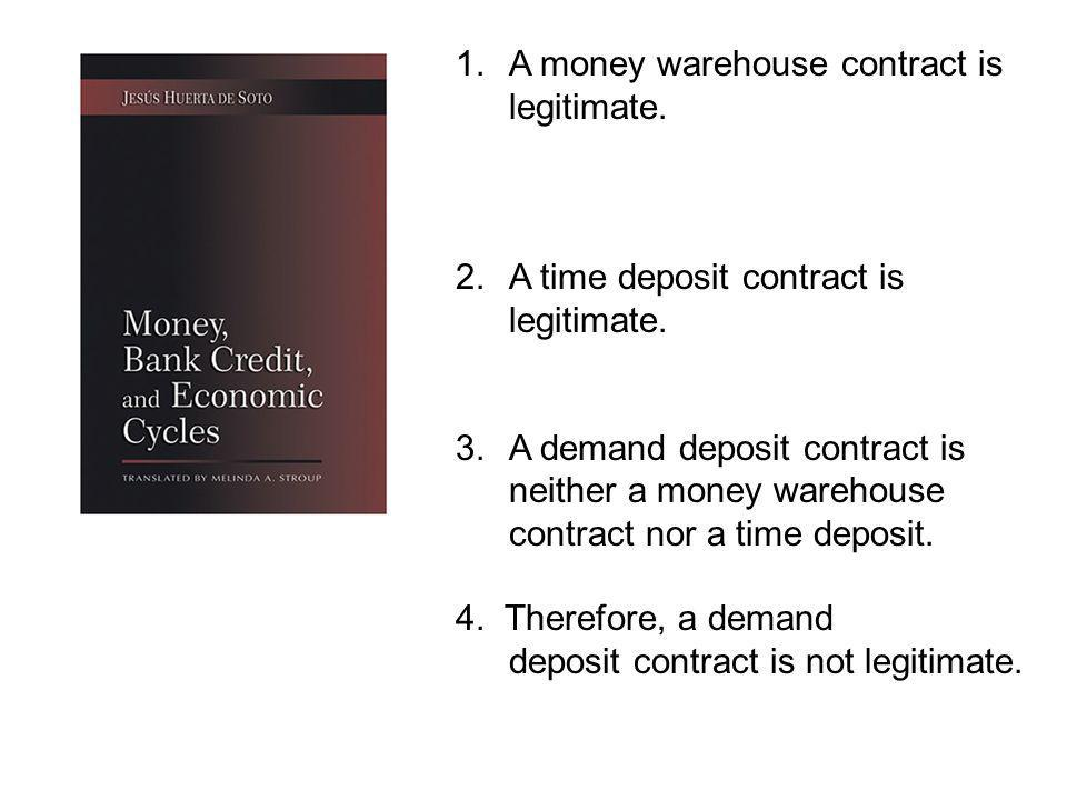 1.A money warehouse contract is legitimate. 2.A time deposit contract is legitimate.
