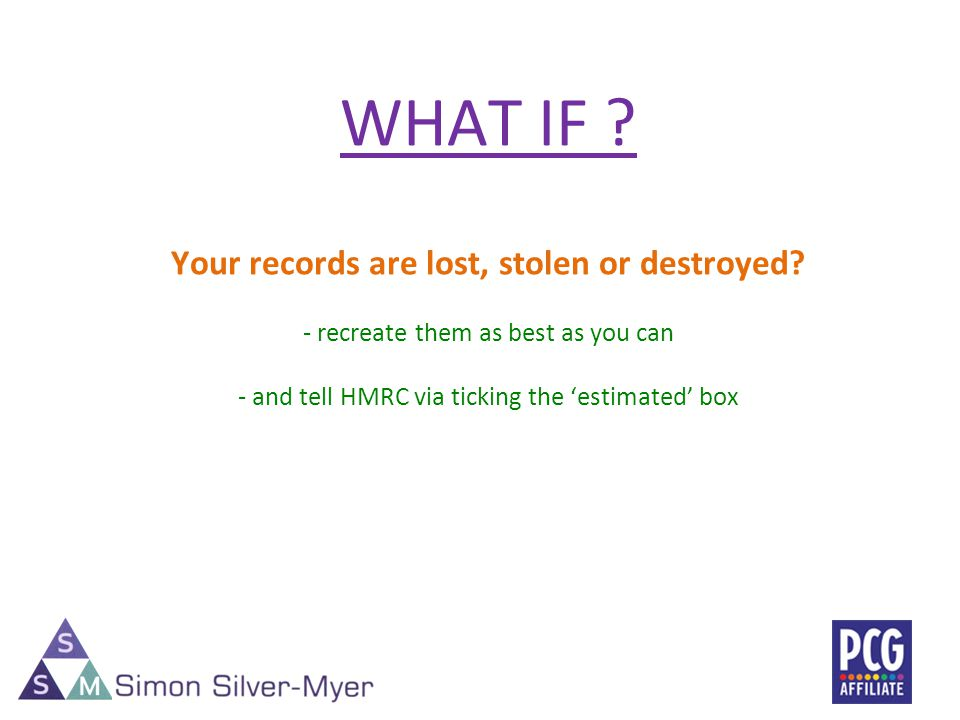WHAT IF . Your records are lost, stolen or destroyed.
