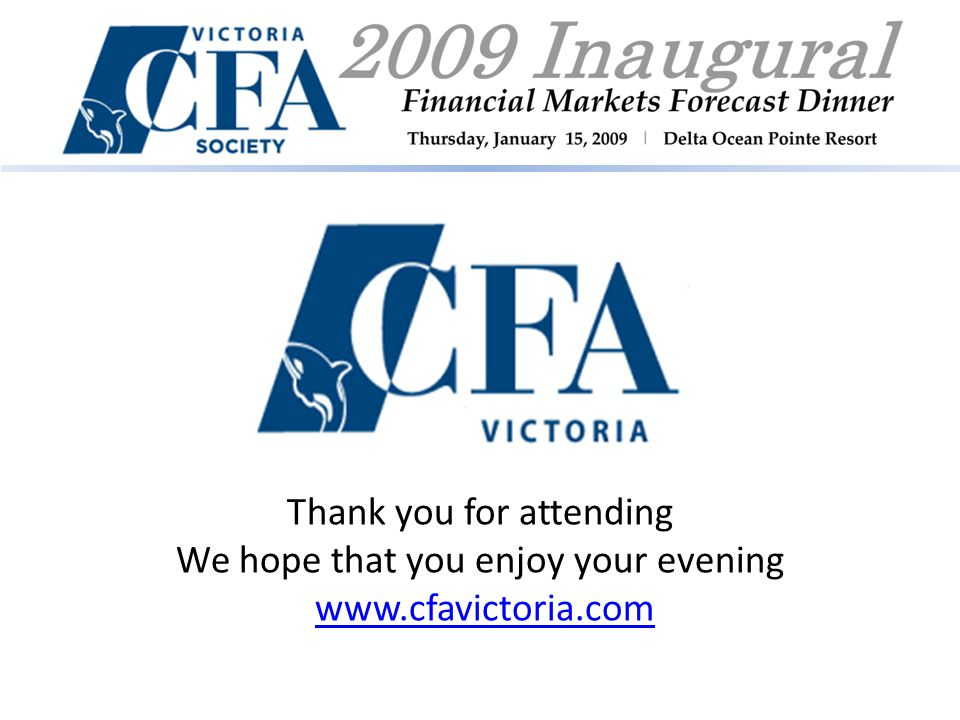 Thank you for attending We hope that you enjoy your evening www.cfavictoria.com