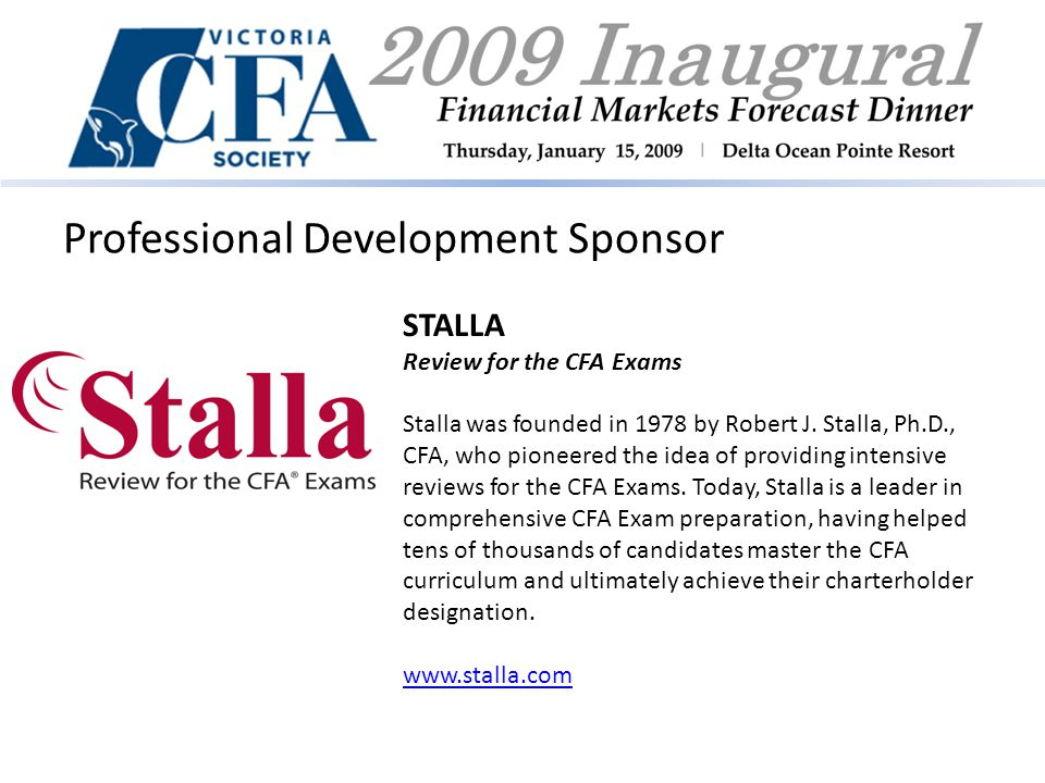 Professional Development Sponsor STALLA Review for the CFA Exams Stalla was founded in 1978 by Robert J.