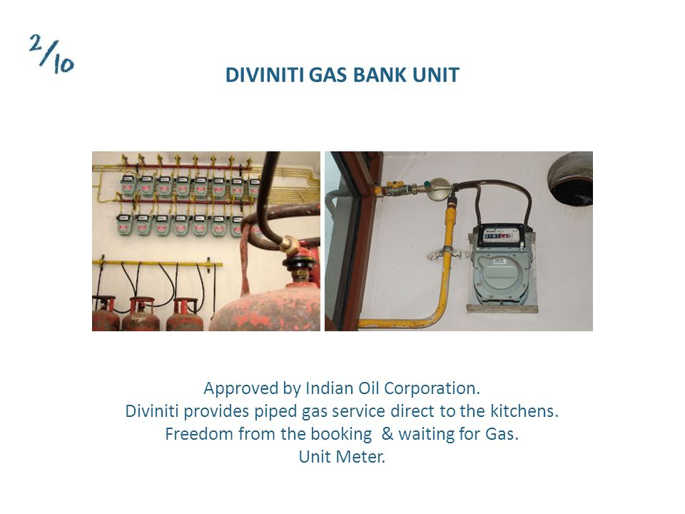 Approved by Indian Oil Corporation. Diviniti provides piped gas service direct to the kitchens.