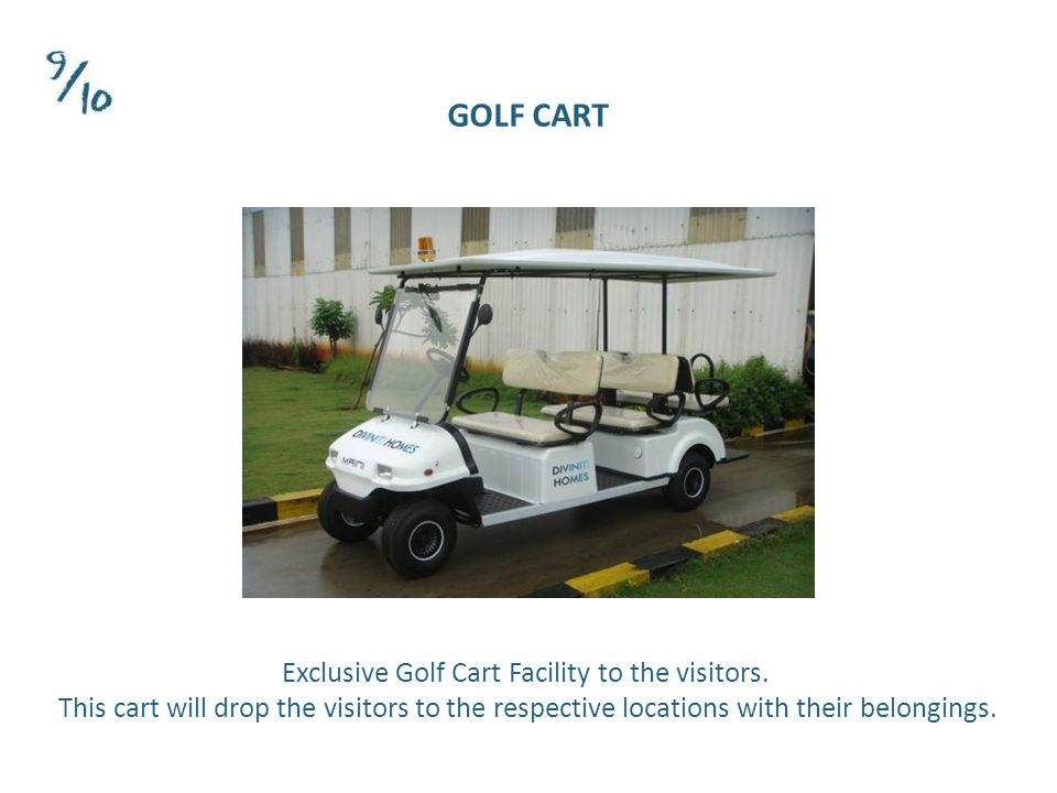 Exclusive Golf Cart Facility to the visitors.