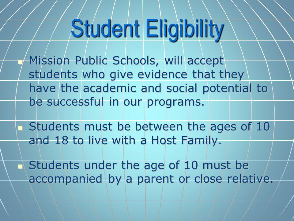 Student Eligibility Mission Public Schools, will accept students who give evidence that they have the academic and social potential to be successful in our programs.