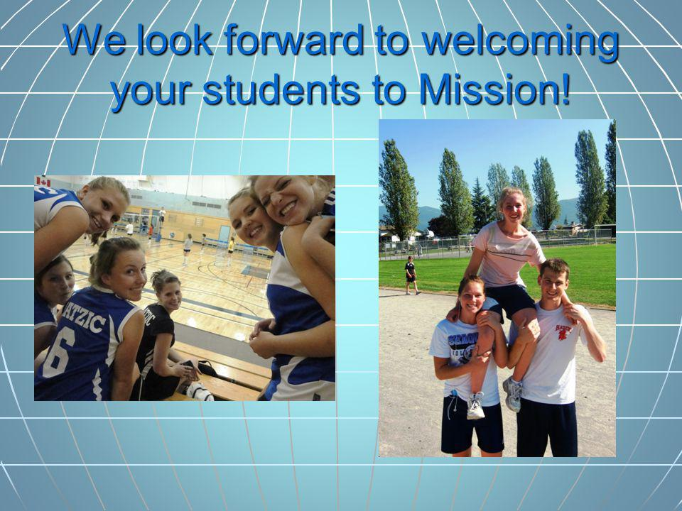 We look forward to welcoming your students to Mission!