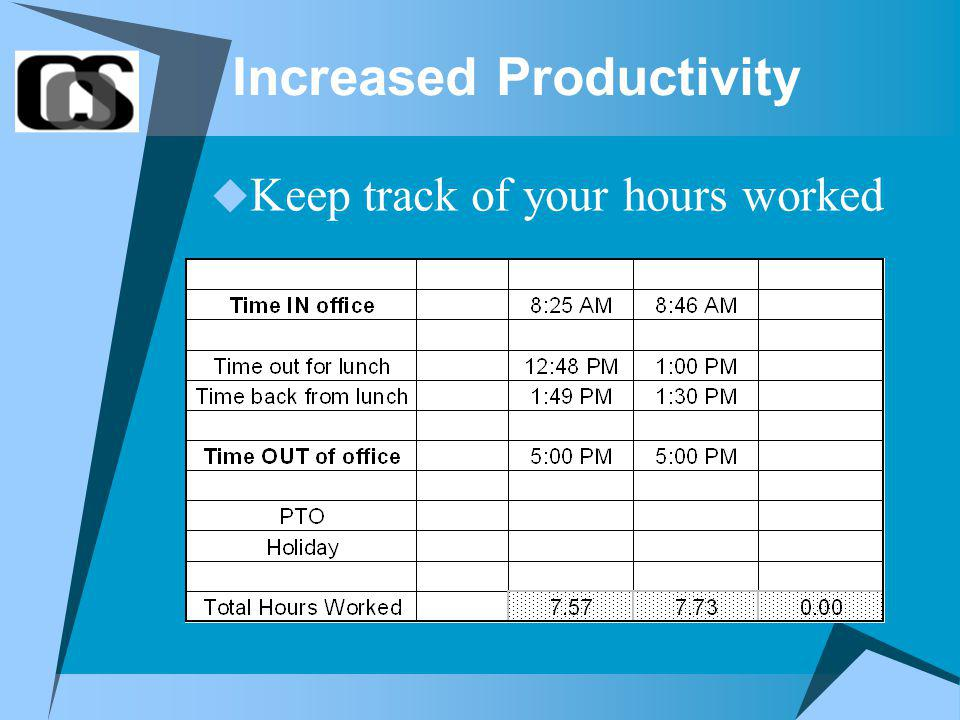 Increased Productivity Keep track of your hours worked