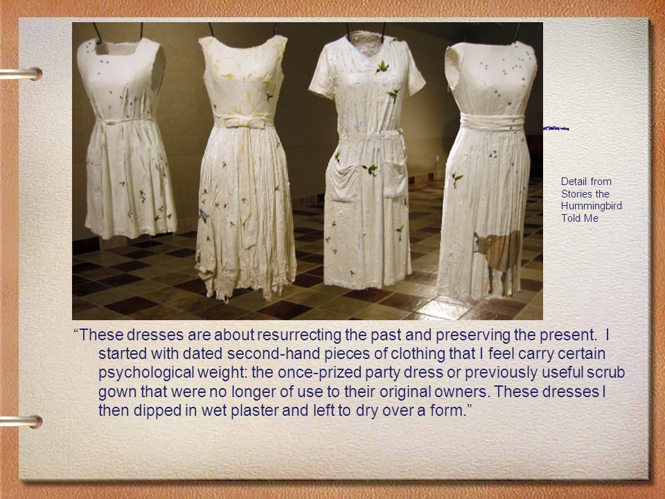 These dresses are about resurrecting the past and preserving the present.