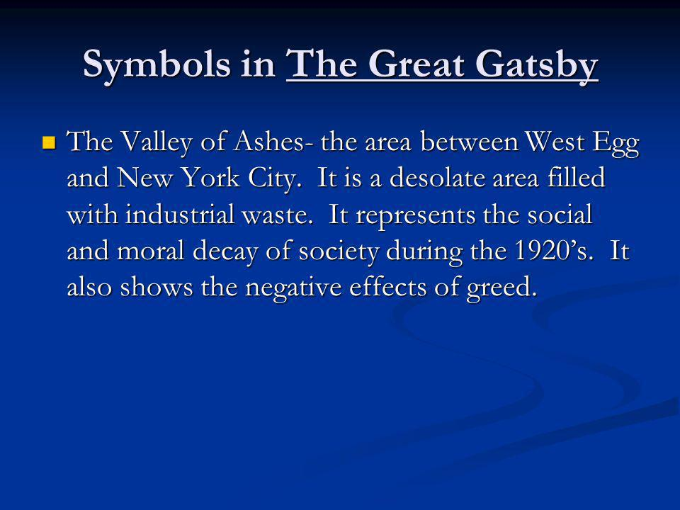 Symbols in The Great Gatsby Green Light- at the end of Daisys dock and visible from Gatsbys mansion.