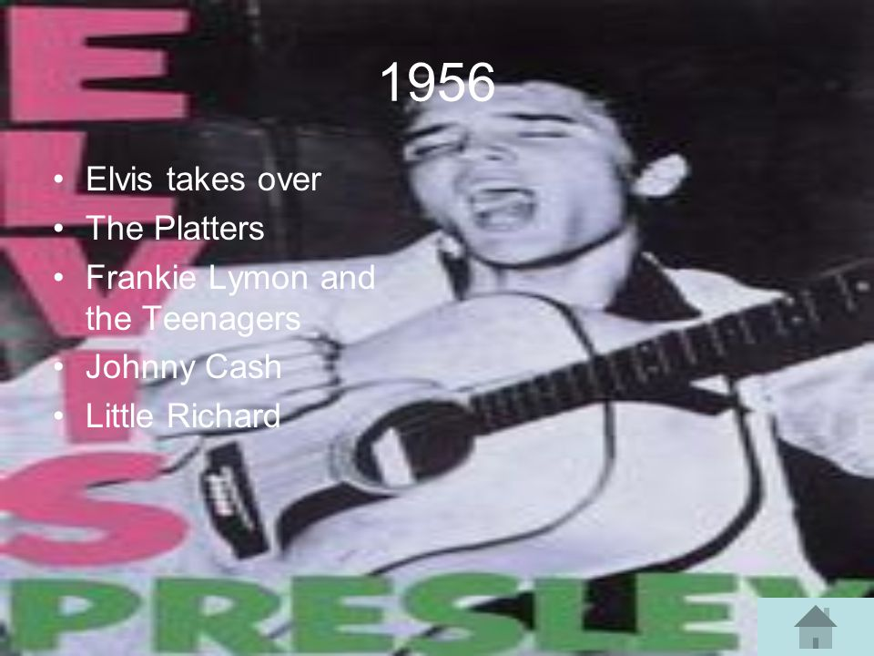 1956 Elvis takes over The Platters Frankie Lymon and the Teenagers Johnny Cash Little Richard