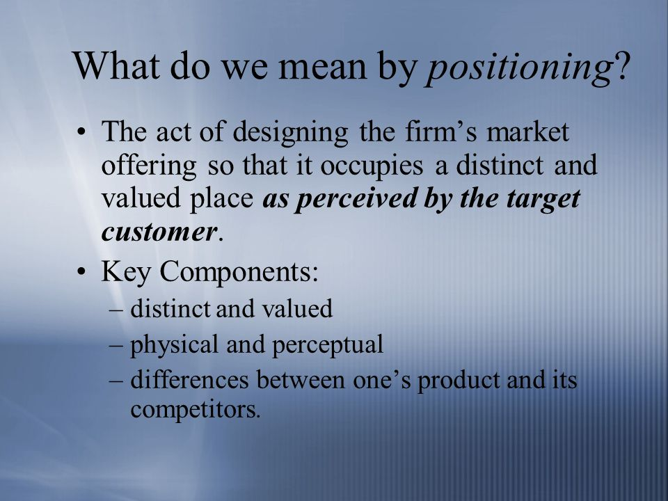 What do we mean by positioning.