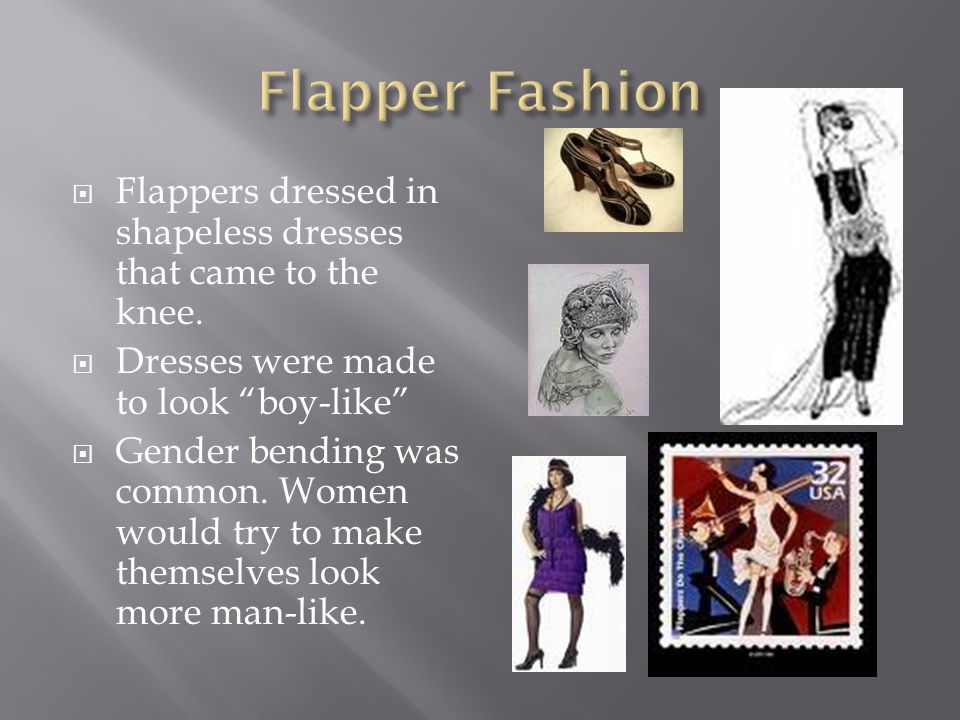 Flappers were women who rebelled against the fashion and social norms of the early 1900s.