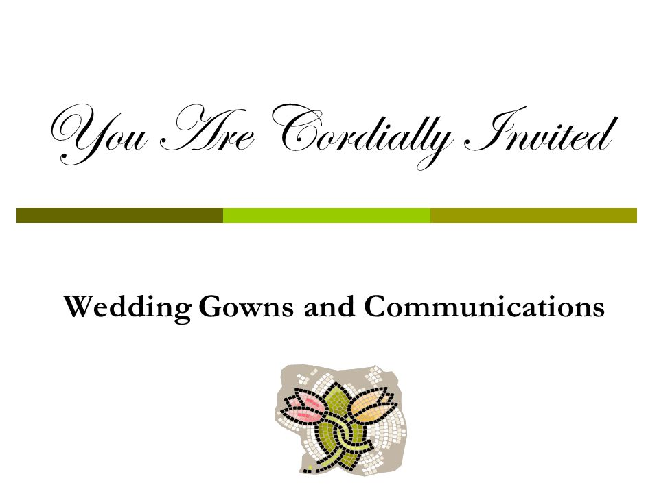 You Are Cordially Invited Wedding Gowns and Communications