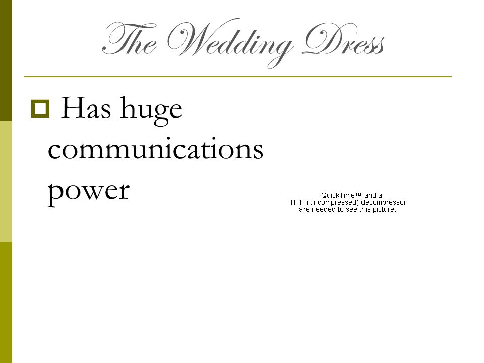 The Wedding Dress Has huge communications power