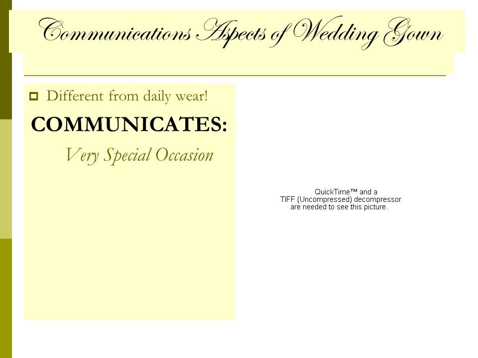 Communications Aspects of Wedding Gown Different from daily wear.