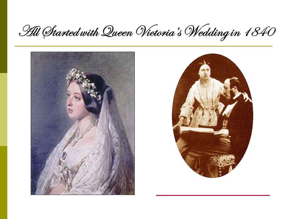 All Started with Queen Victorias Wedding in 1840